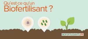 Qu'est ce qu'un biofertilisant ?