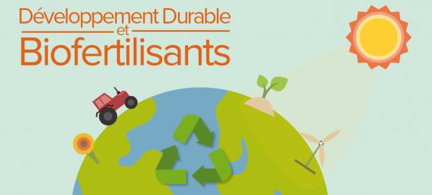 Biofertilisants et Développement Durable : un enjeu considérable pour notre planète